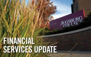 view of Augsburg College sign. Text reads: Financial Services Update