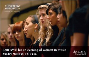 "Close-up of Riverside Singers performing. Text reads ""Augsburg Women Engaged. Join AWE for an evening of women in music. Sunday, March 26 6-9 p.m."""