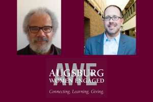 Headshot of Dr. William Green and Dr. Michael Lansing against a maroon backdrop. The Augsburg Women Engaged logo appears at under their photos.