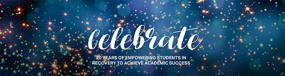 Celebrate - 20 years of empowering students in recovery to achieve academic success