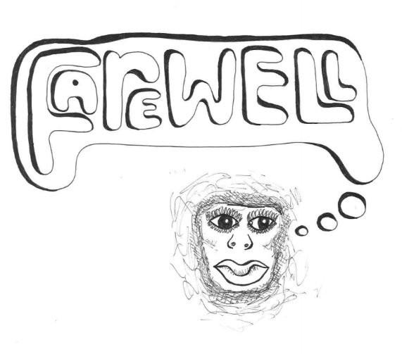 "Drawn Image of face with a thought bubble reading, ""Farewell."""
