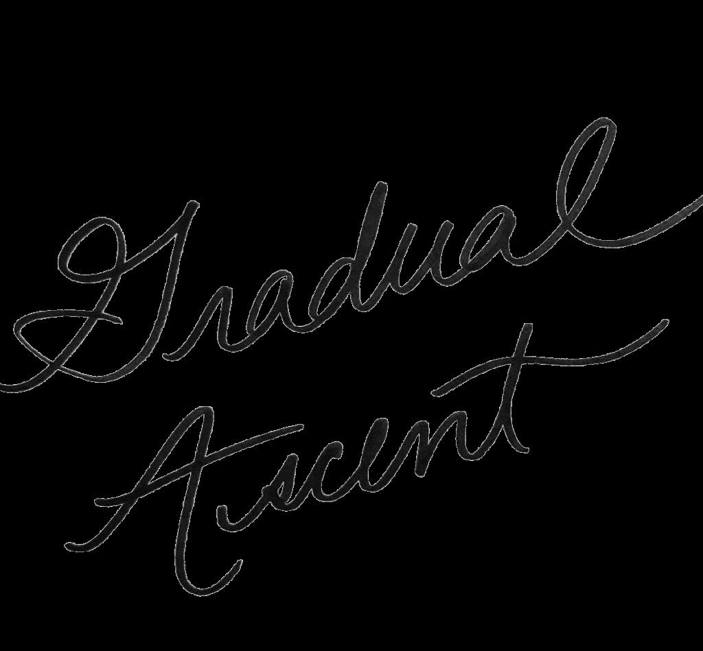 Gradual Ascent