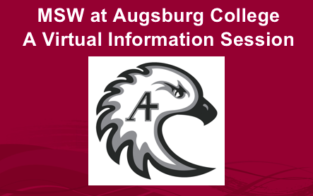MSW at Augsburg College A Virtual Information Session