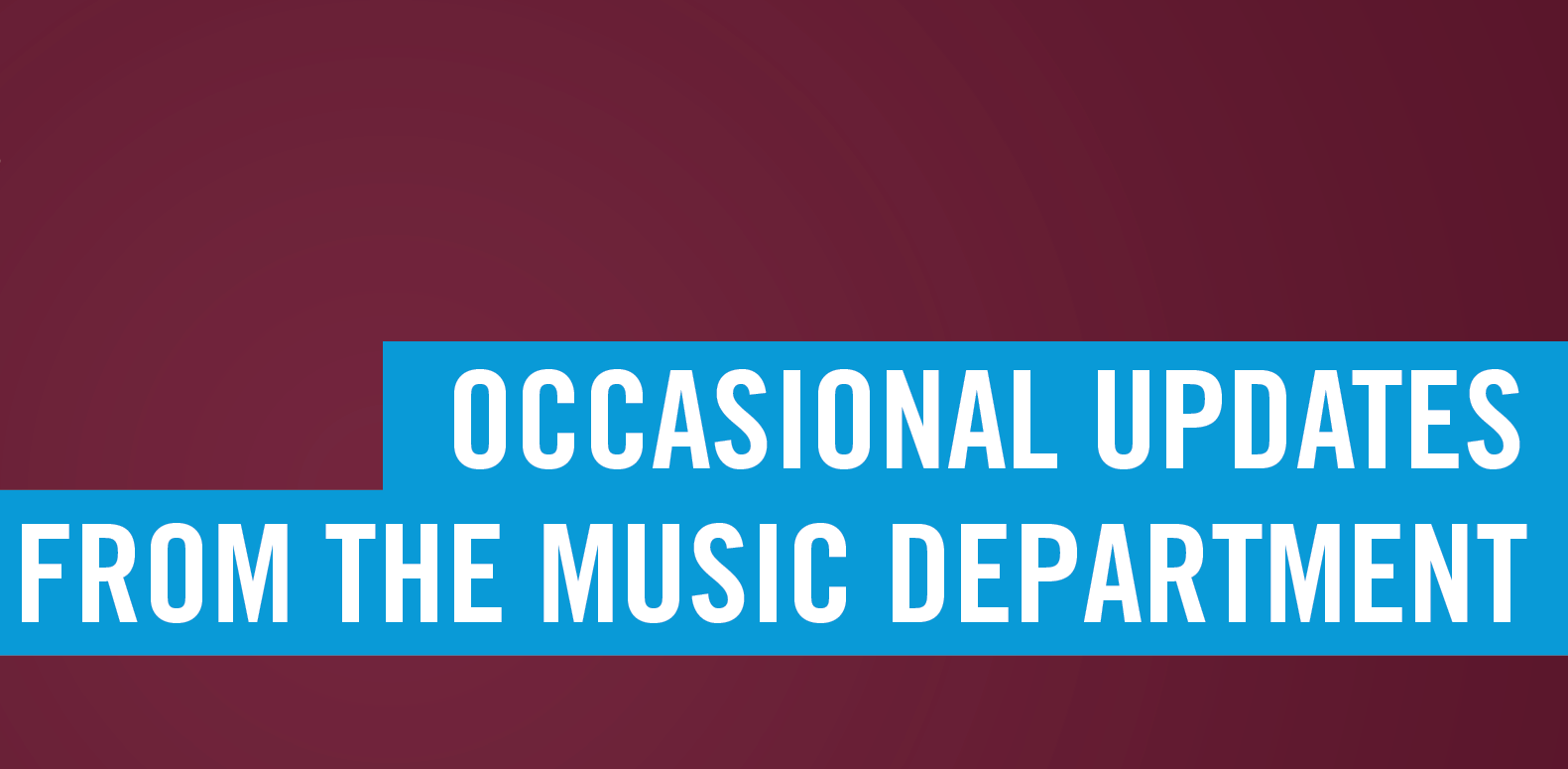 Catch up with the Music Dept Today!
