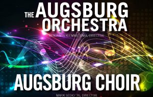 The Augsburg Orchestra and Augsburg Choir