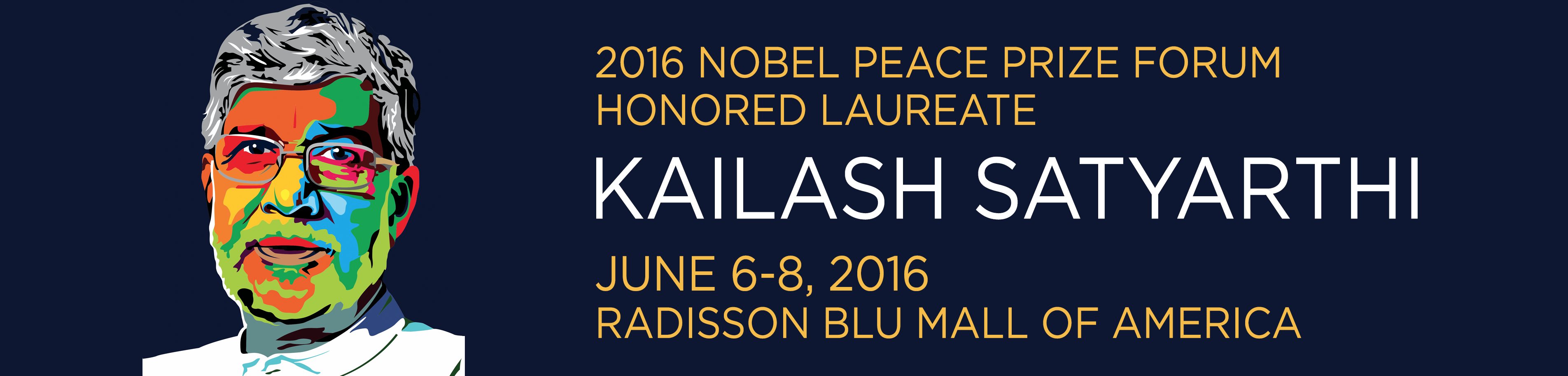 Kailash Satyarthi is the honored Nobel Peace Prize Winner who will speak at the Nobel Peace Prize Forum June 6 to 8 in Bloomington, Minnesota