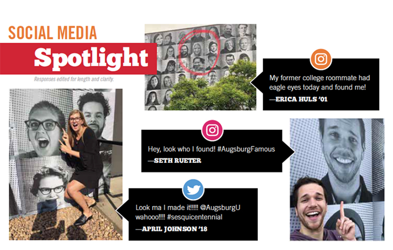 social media spotlight: My former college roommate had eagle eyes today and found me! —ERICA HULS '01, Hey, look who I found! #AugsburgFamous —SETH RUETER , Look ma I made it!!!!! @AugsburgU wahooo!!!! #sesquicentennial —APRIL JOHNSON '18