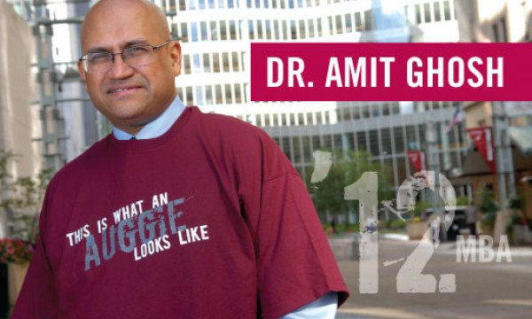 This is what an Auggie looks like: Dr. Amit Ghosh '12 MBA