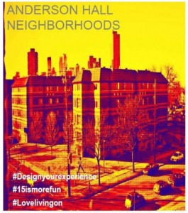 Anderson Hall neighborhoods poster, #designyourexperience, #15ismorefun, #lovelivingon
