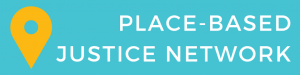 Place-Based Justice Network
