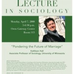 "Photo of the 2008 poster featuring Professor Kathleen Hull from the University of Minnesota speaking on ""Pondering the Future of Marriage."""