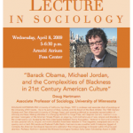 "Photo of the 2009 poster featuring Professor Doug Hartmann from the University of Minnesota speaking on ""Barack Obama, Michael Jordan, and the Complexities of Blackness in 21st Century American Culture."""