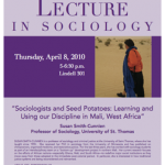"Photo of the 2010 poster featuring Professor Susan Smith-Cunnien from the University of St. Thomas speaking on ""Sociologists and Seed Potatoes: Learning and Using our Discipline in Mali, West Africa."""