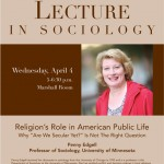 "Photo of the 2012 poster featuring Professor Penny Edgell from the University of Minnesota speaking on "" Religion's Role in American Public Life: Why 'Are We Secular Yet?' Is Not the Right Question."""