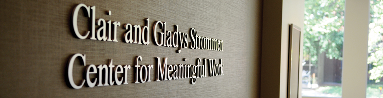 Clair and Gladys Strommen Center for Meaningful Work